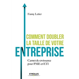 Comment doubler la taille de votre entreprise : carnet de croissance pour PME et ETI