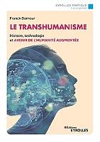 le-transhumanisme-histoire-technologie-et-avenir-de-lhumanite-augmentee