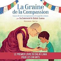 la-graine-de-la-compassion-lecons-de-vie-et-enseignements-a-lusage-des-enfants