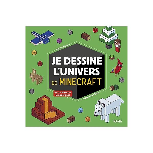 Je Dessine Lunivers De Minecraft Guide Non Officiel