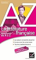 la-litterature-francaise-de-a-a-z-les-auteurs-les-courants-les-genres-les-oeuvres-et-les-personnages-tous-les-procedes-litteraires