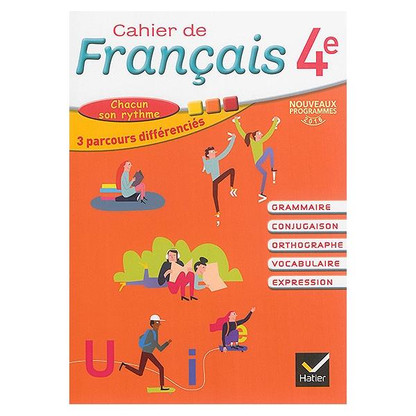 Cahier De Francais 4e Grammaire Conjugaison Orthographe Vocabulaire Expression Chacun Son Rythme 3 Parcours Differencies Nouveaux Programmes