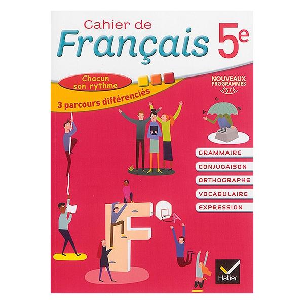 Cahier De Francais 5e Grammaire Conjugaison Orthographe Vocabulaire Expression Chacun Son Rythme 3 Parcours Differencies Nouveaux Programmes