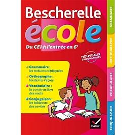Bescherelle école, du CE1 à l'entrée en 6e : grammaire, orthographe, vocabulaire, conjugaison : nouveaux programmes