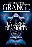 La terre des morts de Jean-Christophe Grangé - Broché