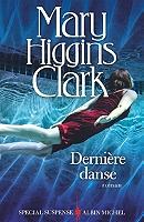 Dernière danse de Mary Higgins Clark - Broché
