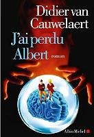 J'ai perdu Albert de Didier Van Cauwelaert - Broché sous jaquette