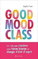 la-good-mood-class-les-5-cles-pour-reactiver-votre-bonne-humeur-et-changer-detat-desprit