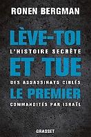 leve-toi-et-tue-le-premier-lhistoire-secrete-des-assassinats-cibles-commandites-par-israel