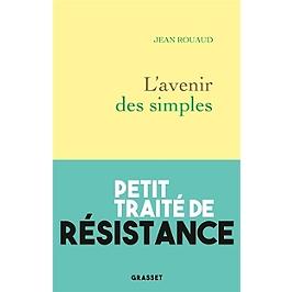 L'avenir des simples : petit traité de résistance