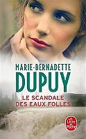 Le scandale des eaux folles de Marie-Bernadette Dupuy - Broché