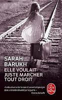 Elle voulait juste marcher tout droit de Sarah Barukh - Broché