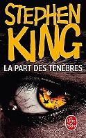 La part des ténèbres de Stephen King - Broché