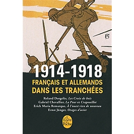 1914-1918 : Français et Allemands dans les tranchées