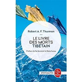 Le livre tibétain des morts : comme il est communément intitulé en Occident, connu au Tibet sous le nom de Le grand livre de la libération naturelle par la compréhension dans le monde intermédiaire