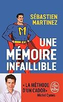 Une mémoire infaillible : briller en société sans sortir son smartphone de Sébastien Martinez - Broché