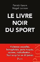 le-livre-noir-du-sport-violences-sexuelles-homophobie-paris-truques-racisme-radicalisation-tout-ce-quon-ne-dit-jamais