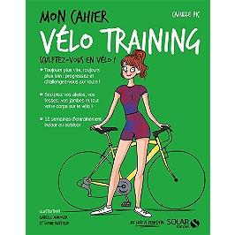 Mon cahier vélo training : sculptez-vous en vélo !