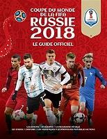 Russie 2018 : Coupe du monde de la FIFA : le guide officiel de Keir Radnedge - Broché