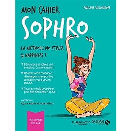 Mon cahier sophro : la méthode no stress & happiness !