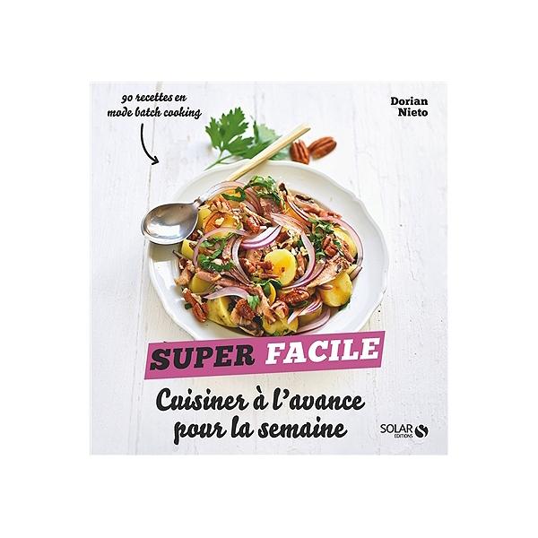 Cuisiner A L Avance Pour La Semaine 90 Recettes En Mode Batch