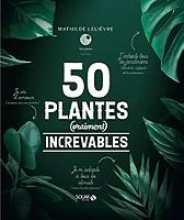 50-plantes-vraiment-increvables