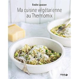 Ma cuisine végétarienne au Thermomix