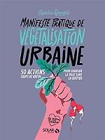 manifeste-pratique-de-vegetalisation-urbaine-50-actions-coups-de-green-pour-changer-la-ville-sans-la-quitter