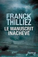 Le manuscrit inachevé de Franck Thilliez - Broché