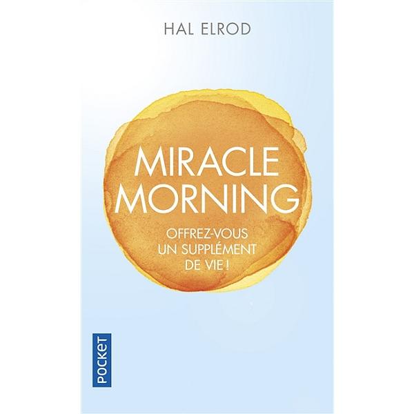 Miracle morning : offrez-vous un supplément de vie ! - offrez-vous ...