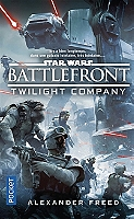 Star Wars Battlefront : Twilight company de Alexander Freed - Broché