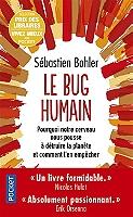 le-bug-humain-pourquoi-notre-cerveau-nous-pousse-a-detruire-la-planete-et-comment-len-empecher