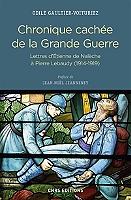 chronique-cachee-de-la-grande-guerre-lettres-detienne-de-naleche-a-pierre-lebaudy-1914-1919