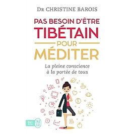 Pas besoin d'être tibétain pour méditer : la pleine conscience à la portée de tous