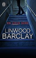 En lieux sûrs de Linwood Barclay - Broché
