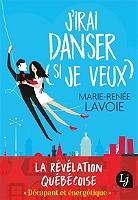 J'irai danser (si je veux) de Marie-Renée Lavoie - Broché