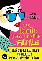 Pas facile d'être une fille facile de Anna Premoli - Broché