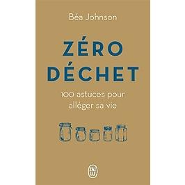Zéro déchet : 100 astuces pour alléger sa vie : document