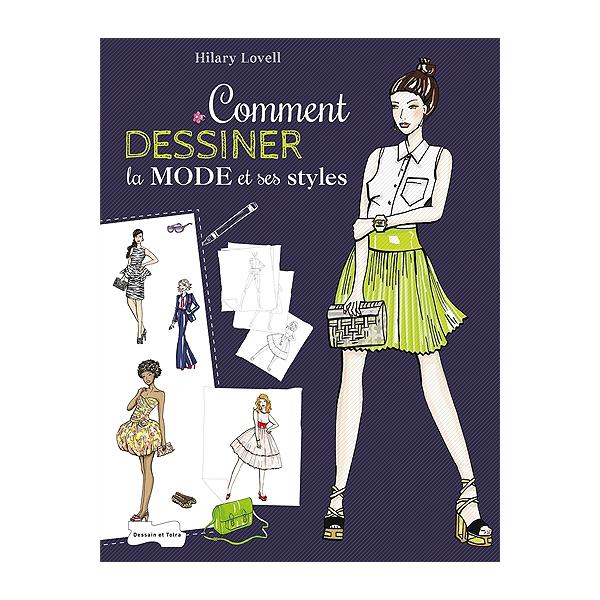 Comment Dessiner La Mode Et Ses Styles étape Par étape Apprenez à Dessiner Vêtements Chaussures Et Accessoires