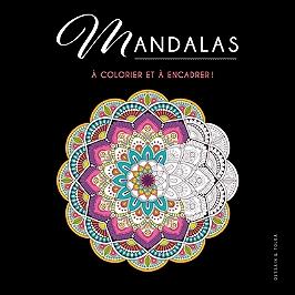 Mandala : 24 images à colorier et à encadrer !