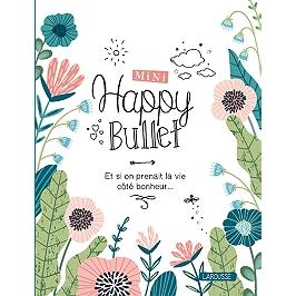Mini happy bullet : et si on prenait la vie côté bonheur...