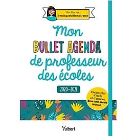 Mon bullet agenda de professeur des écoles : 2020-2021