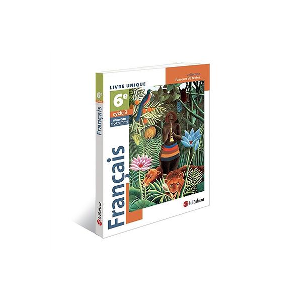 Francais 6e Cycle 3 Livre Unique Nouveau Programme