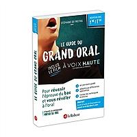le-guide-du-grand-oral-nouveau-bac-1re-terminale-pour-reussir-lepreuve-du-bac-et-vous-reveler-a-loral