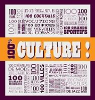 100 % culture ! - Relié