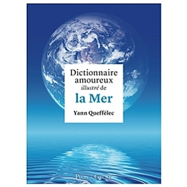 Dictionnaire amoureux illustré de la mer