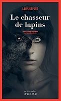Le chasseur de lapins de Lars Kepler - Broché