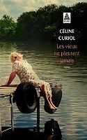 Les vieux ne pleurent jamais de Céline Curiol - Broché