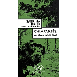 Chimpanzés, mes frères de la forêt