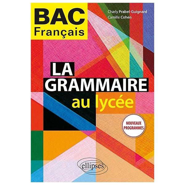 La Grammaire Au Lycee Bac Francais Nouveaux Programmes